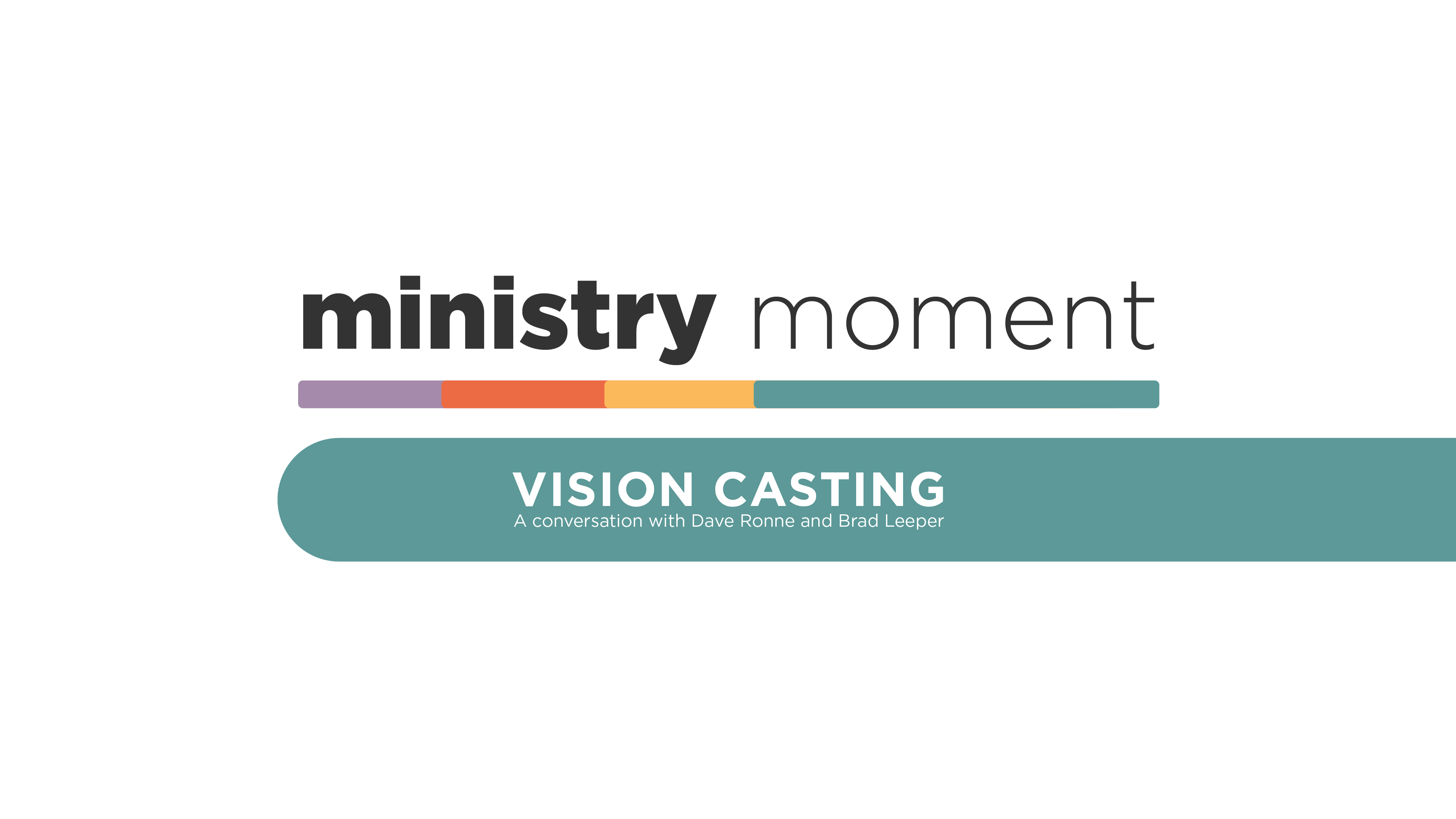 Vision Casting: A Conversation with Dave Ronne and Brad Leeper
