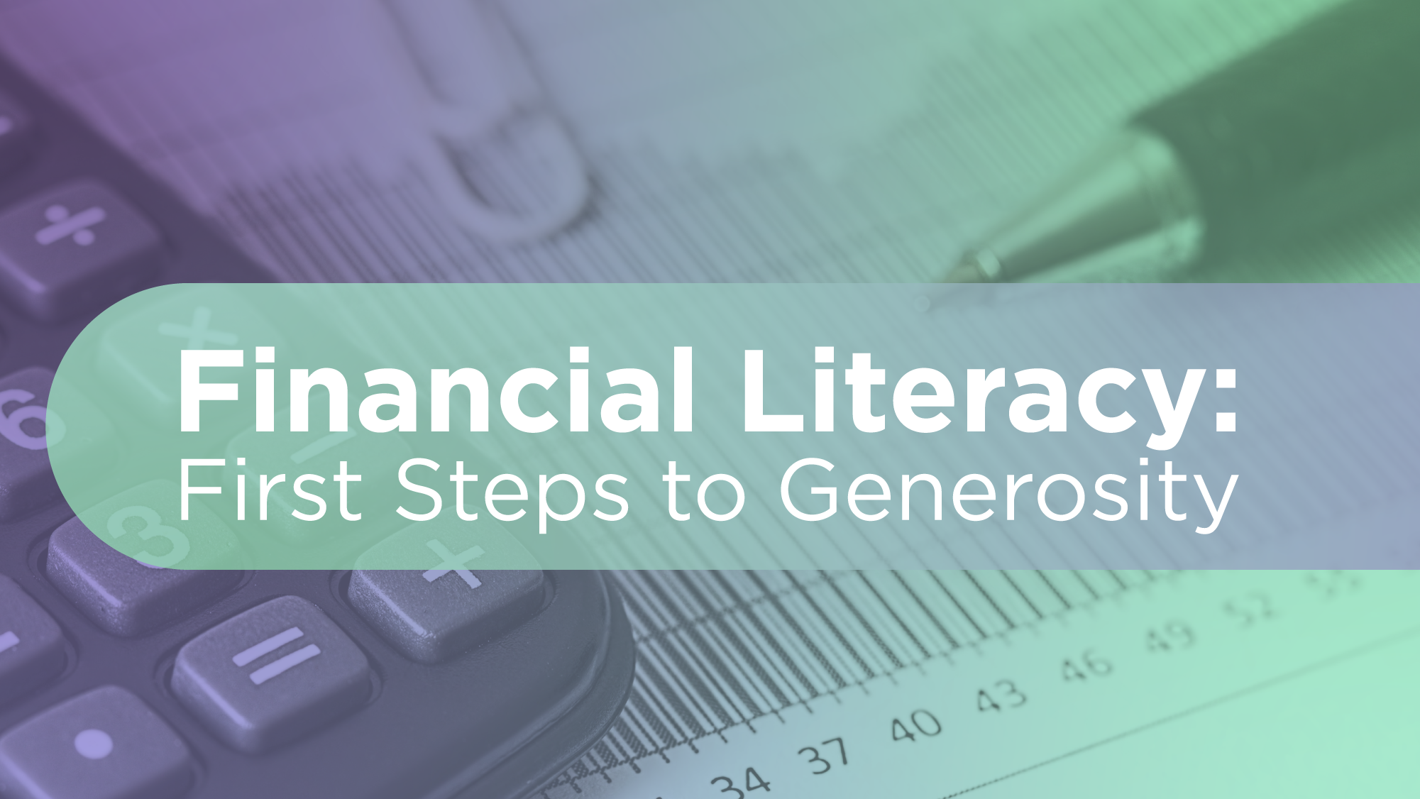 Financial Literacy: First Steps to Generosity