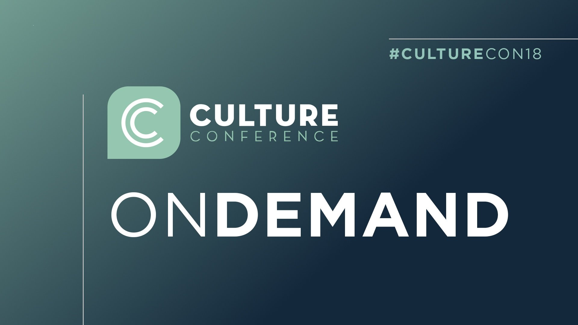 2018 Culture Conference now available ON DEMAND.